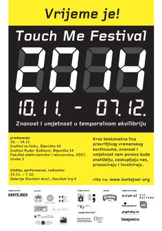 "Touch Me Festival: It's about time! 10 November - 7 December 2014, Zagreb. ""Science and Art in Temporal Equilibrium"" http://www.kontejner.org/touchme2014-time-english"