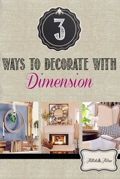 3 Easy Ways to Give Your Home Dimension