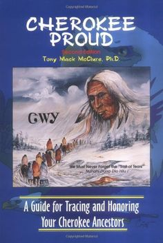 Cherokee Proud: A Guide for Tracing and Honoring Your Cherokee Ancestors, Second Edition by Tony Mack McClure,http://www.amazon.com/dp/0965572226/ref=cm_sw_r_pi_dp_r4jlsb188G06P0G2