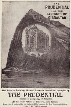 """Prudential Insurance advertisement from The """"Strength of Gibraltar"""" slogan was written at the J. Thompson advertising agency in Thompson was the nation's leading advertising agency of the era, reporting one million dollars in annual billings in Print Advertising, Advertising Agency, Print Ads, Insurance Ads, Life Insurance, Vintage Advertisements, Vintage Ads, One Million Dollars, British Colonial"""