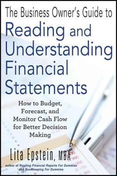 The Business Owner's Guide to Reading and Understanding Financial Statements: How to Budget, Forecast, and Monito...
