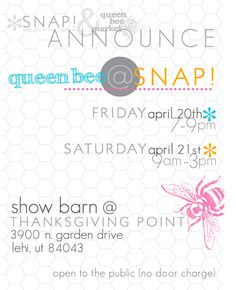 I'll be there- will you!? Queen Bee Market at SNAP! Handmade Market 4/20 7-9pm and 4/21 9am-3pm at Thanksgiving Point, UT!