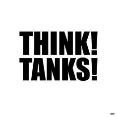 THINK! TANKS!