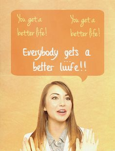 "EA Quotes↳ ""You get a better life! You get a better life! Everybody gets a better liiife!!"" - Emma"