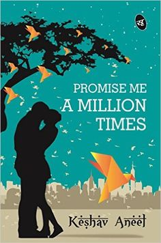71 best indian authors images on pinterest ebook pdf authors and promise me a million times by keshav aneel is a story of dreams struggles ebook pdffiction fandeluxe Gallery