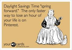 March Today was Spring Forward Daylight Savings, meaning that we lost an hour of daylight! Despite this loss, there can be humor that comes out of this such as this meme haha! Humorous but yet so true lol. Funny Quotes, Funny Memes, Hilarious, Daylight Savings Time, Pinterest Memes, Gabel, Lol So True, For Facebook, Humor