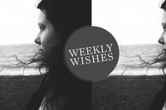 Weekly Wishes 06 & Wrap-Up