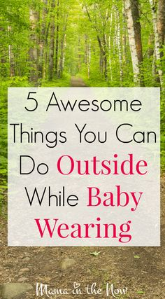5 awesome things you can go outside while baby wearing. Great ideas for ways to have fun with your family out in nature. Outdoor Activities For Kids, Infant Activities, Summer Activities, Baby Activites, Family Outing, Closer To Nature, Natural Baby, Outdoor Fun, Outdoor Crafts