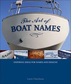 The Art of Boat Names: Inspiring Ideas for Names and Designs: Laurie Churchman: 9780071591423: Amazon.com: Books