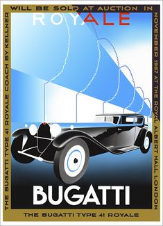 This Bugatti Type 41, coach by Kellner, was sold at auction in 1987 at The Royal Albert Hall, London, for £5,500,000.00. Bugatti Cars, Bugatti Veyron, Lamborghini, Ferrari, Art Deco Posters, Car Posters, Diesel Punk, Vintage Advertisements, Vintage Ads