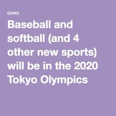 Baseball and softball (and 4 other new sports) will be in the 2020 Tokyo Olympics