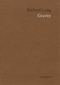 Richard Long. Gravity