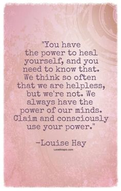 You have the power to heal yourself.....