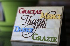 """handmade thank-you card ,,, Cricut cut words for """"thank-you"""" in five languages ,,. nice arrangement on the page ... English one central and has giant flourishes ,,, could mass produce with the help of the Cricut machine cutting everything ,,."""