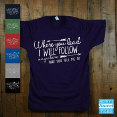 Where You Lead I Will Follow Gilmore Girls by JennysSweetTees