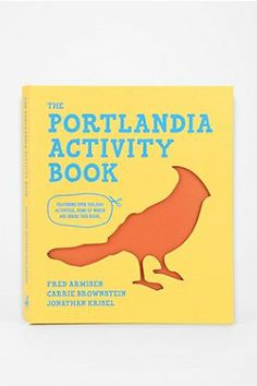 The Portlandia Activity Book By Fred Armisen, Carrie Brownstein, Jonathan Krisel & Sam Riley