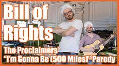 "Bill of Rights (""I'm Gonna Be (500 Miles)"" Parody) - @MrBettsClass - YouTube"