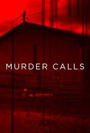 Murder Calls (2017-) on Investigation Discovery.