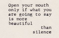 In some cases, silence is the most beautiful thing.