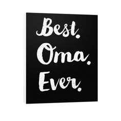 "Buy 2 or More & Get Free Shipping!! Limited Edition ""BEST OMA EVER!"" Canvas Prints available in the size of your choice! Limited Number Available so Add to Cart and Checkout Now! Product Details Galle"