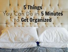Start and Finish your day right with these 5 Things you can do in 5 Minutes to Get Organized.  http://neatsmart.com