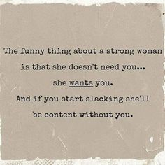 The funny thing about a strong woman… Strong women quote. The funny thing about a strong woman… Great Quotes, Quotes To Live By, Me Quotes, Funny Quotes, Dont Need A Man Quotes, Weak Men Quotes, She Is Strong Quotes, Strong Women Quotes Strength, Truth Quotes