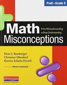 Math Misconceptions, PreK-Grade 5: From Misunderstanding to Deep Understanding by Honi J Bamberger et al., http://www.amazon.com/dp/0325026130/ref=cm_sw_r_pi_dp_CtK2tb0DPJZX6
