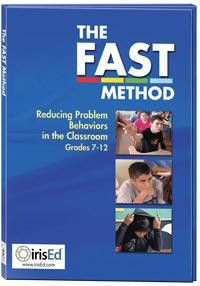FAST Method: Reducing Problem Behaviors in the Classroom, Grades 7-12