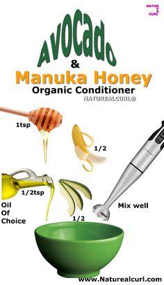 Avocado Manuka Honey Conditioner DIY NATUREALCURL® 1tsp honey 1tsp oil of choice 1/2 banana 1/2 Avocado Natural Hair Care