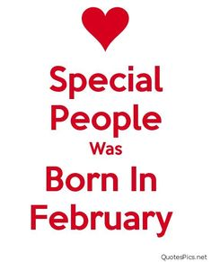 February born birthday quotes for girls and boys with images, pictures, and photos. Amazing, Beautiful February month born quotations and lines for people who are born in Feb. February Born Quotes, February Baby, Born In February, February Birthday, February Month, Birthday Month Quotes, Sister Birthday Quotes, Sister Quotes, Birthday Messages