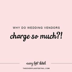 Wedding Vendors Cost // Why Do Wedding Vendors Charge So Much?! via TheELD.com