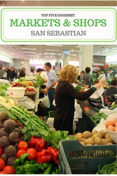 Top Five Gourmet Markets and Shops in San Sebastian – Devour San Sebastian Food Tours Basque Food, San Sebastian Spain, Portugal Holidays, Mouth Watering Food, Basque Country, Food Places, Spanish Food, Fruit And Veg, Foodie Travel