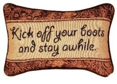 """""""Kick of Your Boots"""" Bronze Throw Pillow Item Pillow features floral print background and says """"Kick off your boots and stay awhile"""" Woven on j Floral Print Background, Floral Prints, Western Homes, Cotton Throws, Western Decor, Country Decor, Country Living, The Ranch, Lumbar Pillow"""