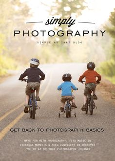 Simply Photography Series. I invite you to join us as we step back and explore the basics of photography and the real reasons behind WHY we take photos. To help me take better pictures for my blog!