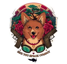 "Teefury womens size 3xl... Bewbs... *shrug* | I read this is a Cowboy Bebop reference, but I love it for the corgi!!!,- ""See You Space Cowboy"""