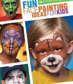 Fun Face Painting Ideas For Kids: 40 Step-By-Step Demos PDF #stepbystepfacepainting