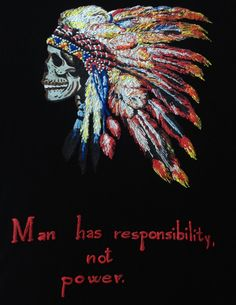 I printed and painted this t-shirt because I believe that the Native Americans, the Indians, were a unique people in the world for the equilibrium in which were able to live with the wild nature that