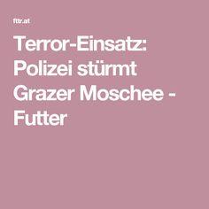 Terror-Einsatz: Polizei stürmt Grazer Moschee - Futter Islam, Mosque, Police, Muslim
