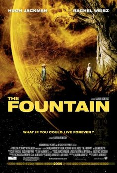 The Fountain    This is a story about death, and it will destroy you. The film comprises three storylines where Jackman and Weisz play different sets of characters: a modern-day scientist and his cancer-stricken wife, a conquistador and his queen, and a space traveler in the future who hallucinates his lost love. The storylines—interwoven with use of match cuts and recurring visual motifs-reflect the themes of love and mortality. The whole filaxis a huge visual artwork about the fear of…