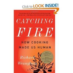 Sounds fascinating. In contrast to the paleo diet and raw foods theorizers, Richard Wrangham writes about the very intriguing idea that cooking food drove the evolution that resulted in modern humans. His book - Catching Fire: How Cooking Made Us Human - is a wonderfully exciting read.