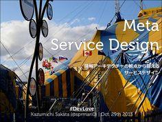 great experiences come from great organizations... meta service design by Kazumichi Mario Sakata via Slideshare