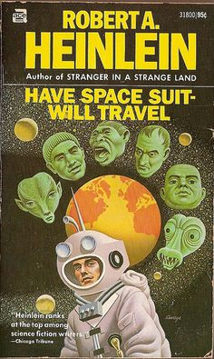 Robert A. Heinlein: Have space suit - will travel. Ace Books over art by Steele Savage. Science Fiction Authors, Pulp Fiction Book, Book Cover Art, Book Art, Book Covers, Charlie Chaplin, Lois Mcmaster Bujold, Classic Sci Fi Books, Ace Books