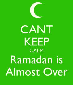 #Ramadhan is almost over...oh sooo #sad