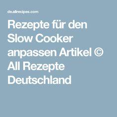 Rezepte für den Slow Cooker anpassen Artikel © All Rezepte Deutschland