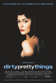 """Dirty Pretty Things ~ """"An illegal Nigerian immigrant discovers the unpalatable side of London life."""""""