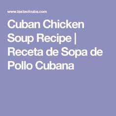 Cuban Chicken Soup Recipe Receta De Sopa De Pollo Cubana