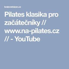Pilates klasika pro začátečníky // www.na-pilates.cz // - YouTube Pilates, Leg Stretching, Youtube, Pop Pilates, Youtubers, Youtube Movies