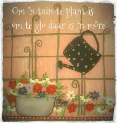 Afrikaanse Inspirerende Gedagtes & Wyshede: Om 'n tuin te plant is om te glo daar is 'n Inspirational Qoutes, Uplifting Quotes, Inspiring Quotes About Life, Motivational, Small Garden Features, Afrikaans Language, Afrikaanse Quotes, Goeie Nag, Morning Greetings Quotes