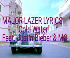 English, Hindi, Bangla All New Song, Lyrics, Movie, Watch Now Only One Signature Rhythm: MAJOR LAZER LYRICS  Cold Water feat. Justin Bieber...