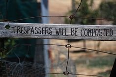 Trespassers will be composted